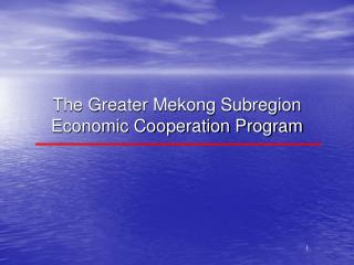 The Greater Mekong Subregion  Economic Cooperation Program