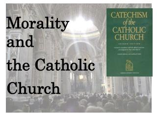 Morality and the Catholic  Church