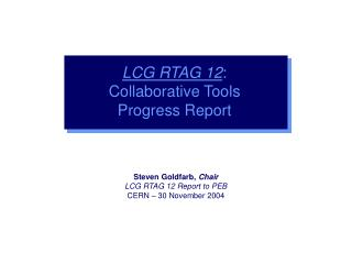 LCG RTAG 12 : Collaborative Tools Progress Report
