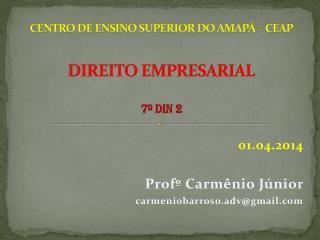 CENTRO DE ENSINO SUPERIOR DO AMAPÁ – CEAP DIREITO EMPRESARIAL 7º DIN 2