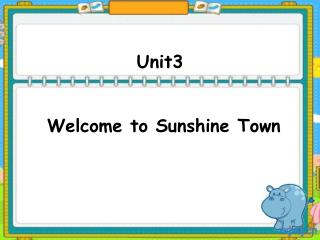 Unit3  Welcome to Sunshine Town