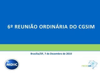 6º REUNIÃO ORDINÁRIA DO CGSIM