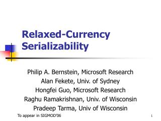 Relaxed-Currency  Serializability
