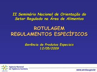 II Seminário Nacional de Orientação do Setor Regulado na Área de Alimentos ROTULAGEM