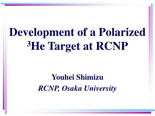 Development of a Polarized  3 He Target at RCNP