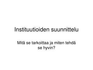 Instituutioiden suunnittelu
