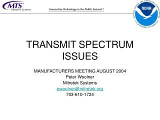 TRANSMIT SPECTRUM ISSUES
