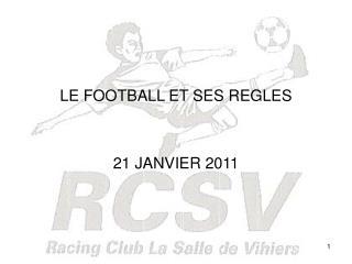 LE FOOTBALL ET SES REGLES 21 JANVIER 2011