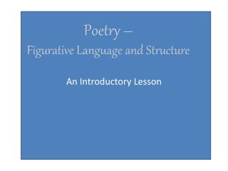 Poetry    Figurative Language and Structure