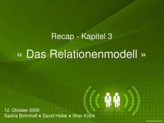 Recap  -  Kapitel  3 « Das Relationenmodell »