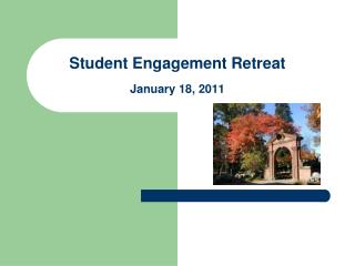 Student Engagement Retreat January 18, 2011