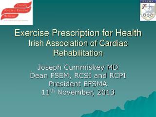 Exercise Prescription for Health Irish Association of Cardiac Rehabilitation