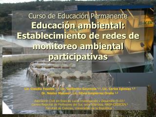 Lic. Claudia Fosalba  1,3 , Lic. Guillermo Goyenola  1,2 , Lic. Carlos Iglesias  1,3
