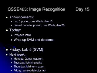 CSSE463: Image Recognition 	Day 15