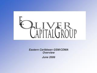 Eastern Caribbean GSM/CDMA Overview June 2006