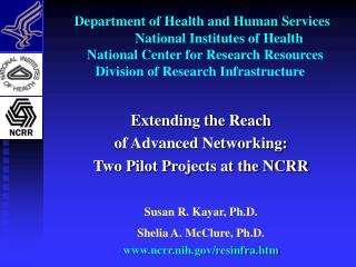 Extending the Reach  of Advanced Networking:   Two Pilot Projects at the NCRR