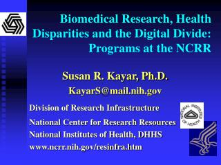 Biomedical Research, Health Disparities and the Digital Divide:  Programs at the NCRR