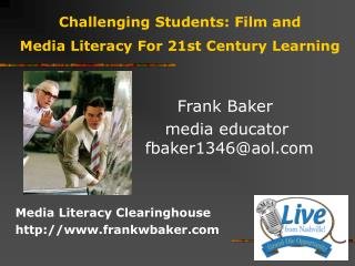 Challenging Students: Film and  Media Literacy For 21st Century Learning