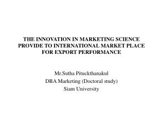 THE INNOVATION IN MARKETING SCIENCE PROVIDE TO INTERNATIONAL MARKET PLACE FOR EXPORT PERFORMANCE