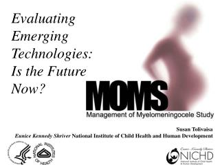 Susan Tolivaisa Eunice Kennedy Shriver  National Institute of Child Health and Human Development