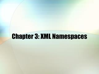 Chapter 3: XML Namespaces