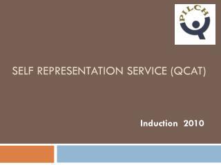 Self Representation Service (QCAT)