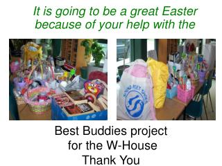 Best Buddies project  for the W-House Thank You