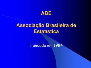 ABE Associa��o Brasileira de Estat�stica