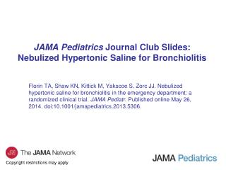 JAMA Pediatrics  Journal Club Slides: Nebulized Hypertonic Saline for Bronchiolitis