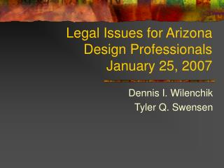 Legal Issues for Arizona Design Professionals January 25, 2007