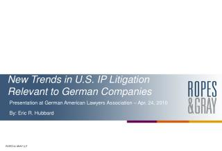 New Trends in U.S. IP Litigation Relevant to German Companies