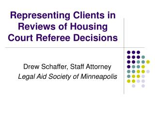 Representing Clients in   Reviews of Housing Court Referee Decisions
