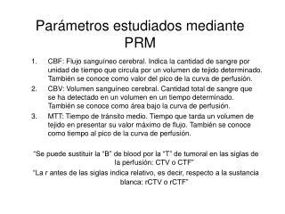 Par ámetros estudiados mediante PRM