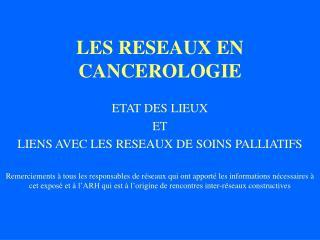 LES RESEAUX EN CANCEROLOGIE