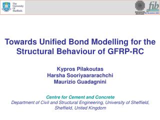 Towards Unified Bond Modelling for the Structural Behaviour of GFRP-RC Kypros Pilakoutas