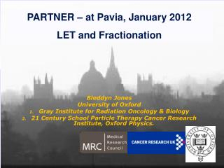 PARTNER – at Pavia, January 2012 LET and Fractionation