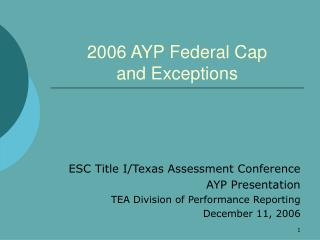 2006 AYP Federal Cap  and Exceptions