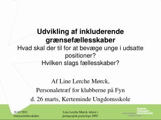 Af Line Lerche Mørck, Personaletræf for klubberne på Fyn d. 26 marts, Kerteminde Ungdomsskole