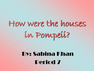 How were the houses in Pompeii?
