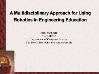 A Multidisciplinary Approach for Using Robotics in Engineering Education