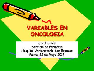 VARIABLES EN ONCOLOGIA