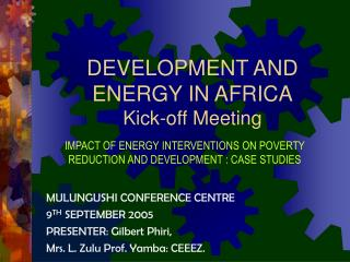 DEVELOPMENT AND ENERGY IN AFRICA Kick-off Meeting