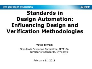 Standards in  Design Automation: Influencing Design and Verification Methodologies