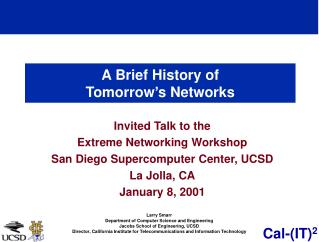 A Brief History of  Tomorrow�s Networks