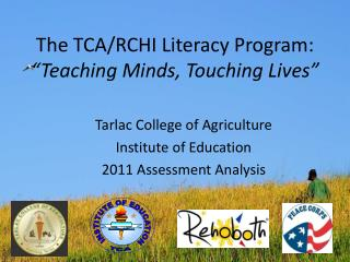 "The TCA/RCHI Literacy Program:  ""Teaching Minds, Touching Lives"""