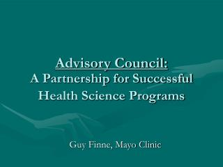 Advisory Council: A Partnership for Successful Health Science Programs