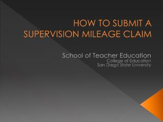 HOW TO SUBMIT A SUPERVISION MILEAGE CLAIM