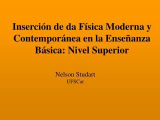 Inserción de da Física Moderna y Contemporánea en la Enseñanza Básica: Nivel Superior