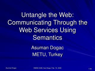 Untangle the Web: Communicating Through the Web Services Using Semantics