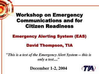 """ This is a test of the Emergency Alert System -- this is only a test ...."" December 1-2, 2004"